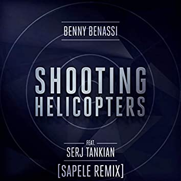 Shooting Helicopters (Sapele Remix)