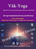 Vāk-Yoga: Applied Yoga Solutions for Thought Stressors (Yoga Samskrutham Book 1) (English Edition)