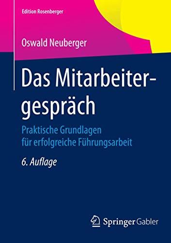 Das Mitarbeitergespräch: Praktische Grundlagen für erfolgreiche Führungsarbeit (Edition Rosenberger)