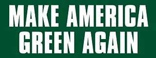 American Vinyl Make America Green Again Bumper Sticker (Recycle Climate Change Pot Weed Vegan)