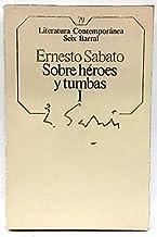 SOBRE HEROES Y TUMBAS I Literatura Contemporanea Seix Barral
