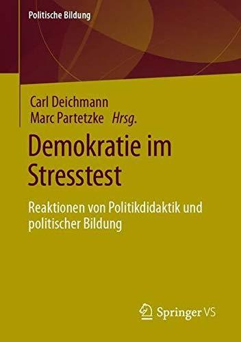 Demokratie im Stresstest: Reaktionen von Politikdidaktik und politischer Bildung (Politische Bildung