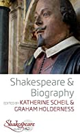 Shakespeare and Biography (Shakespeare &, 8)