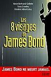 Les 8 visages de James Bond
