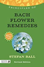 Principles of Bach Flower Remedies: What it is, how it works, and what it can do for you (Discovering Holistic Health)
