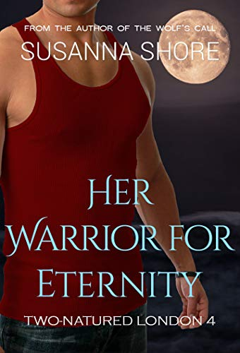 Download Her Warrior for Eternity (Two-Natured London Book 4) (English Edition) B00K7II6RY