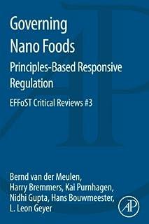 Governing Nano Foods: Principles-Based Responsive Regulation: EFFoST Critical Reviews #3