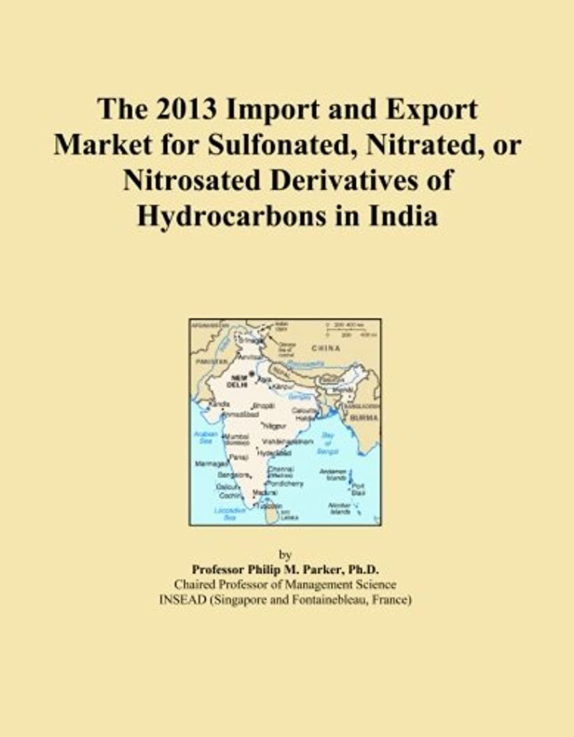 回答方法論反応するThe 2013 Import and Export Market for Sulfonated, Nitrated, or Nitrosated Derivatives of Hydrocarbons in India