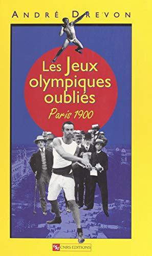 Les jeux olympiques oubliés: Paris 1900 (French Edition)