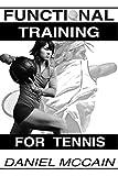 Functional Training For Tennis - Daniel McCain