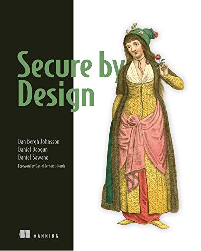 Compare Textbook Prices for Secure By Design 1st Edition ISBN 9781617294358 by Daniel Deogun,Dan Bergh Johnsson,Daniel Sawano