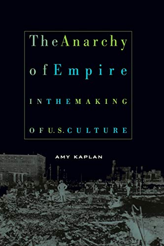The Anarchy of Empire in the Making of U.S. Culture...