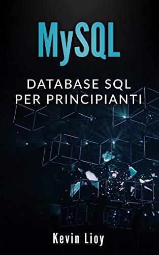 MySQL: Database SQL per principianti (Programmazione Web Vol. 1)