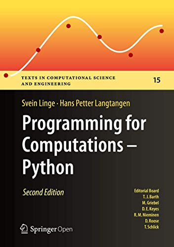 Compare Textbook Prices for Programming for Computations - Python: A Gentle Introduction to Numerical Simulations with Python 3.6 Texts in Computational Science and Engineering 15 2nd ed. 2020 Edition ISBN 9783030168766 by Linge, Svein,Langtangen, Hans Petter