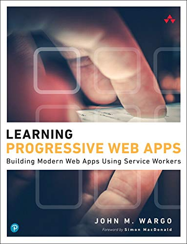 Compare Textbook Prices for Learning Progressive Web Apps 1 Edition ISBN 9780136484226 by Wargo, John M.