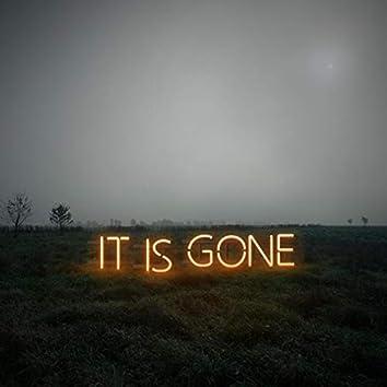 It Is Gone
