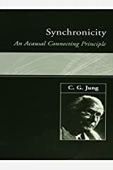 Synchronicity: An Acausal Connecting Principle Kindle Edition