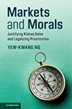 Markets and Morals: Justifying Kidney Sales and Legalizing Prostitution