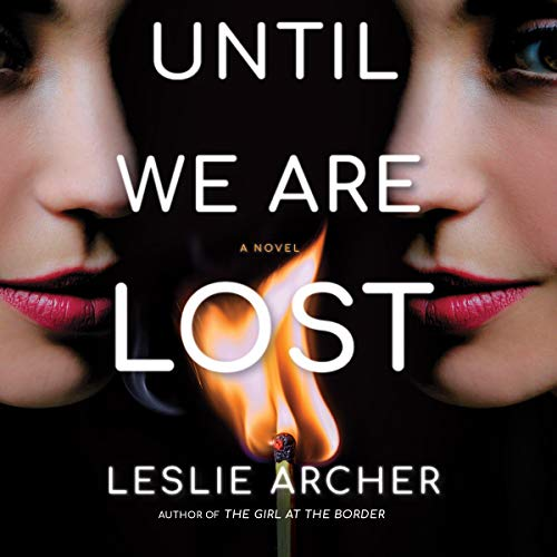 Until We Are Lost Audiobook By Leslie Archer cover art