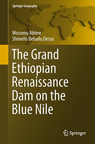 The Grand Ethiopian Renaissance Dam on the Blue Nile (Springer Geography) (English Edition)