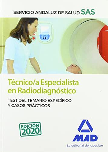 Técnico/a Especialista en Radiodiagnóstico del Servicio Andaluz de Salud. Test del temario específico y Casos Prácticos
