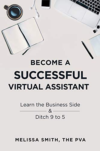 Compare Textbook Prices for Become A Successful Virtual Assistant: Learn the Business Side & Ditch 9 to 5  ISBN 9781728689678 by Smith, Melissa