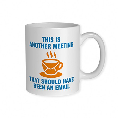 getDigital This Is Another Meeting That Should Have Been An E-Mail Becher - Lustige Kaffeetasse fürs Büro mit doppelseitigem Motiv - 300 ml, Keramik