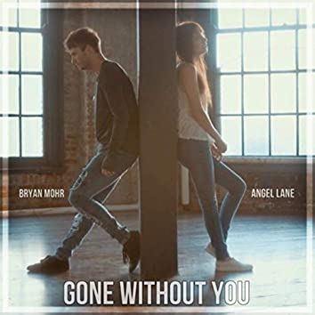 Gone Without You (feat. Angel Lane)