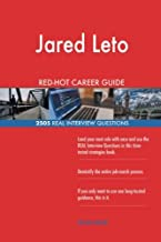 Jared Leto RED-HOT Career Guide; 2505 REAL Interview Questions