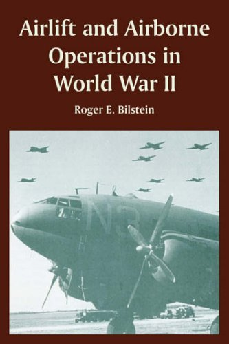 Airlift and Airborne Operations in World War II by Roger E. Bilstein...
