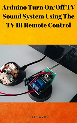 Arduino Turn On/Off TV Sound System Using The TV IR Remote...