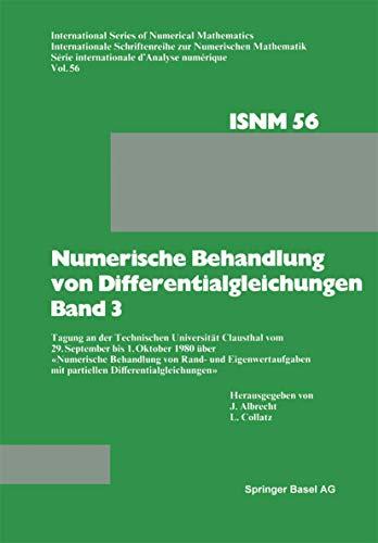 Numerische Behandlung von Differentialgleichungen Band 3: Tagung an der Technischen Universität Clausthal vom 29. September bis 1. Oktober 1980 über ... Series of Numerical Mathematics, 56)
