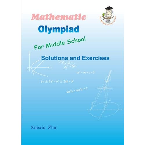 Mathematic Olympiad For Middle School (Solutions and Exercises