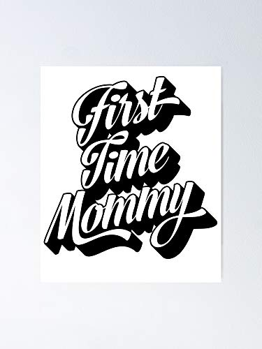 First Time Mommy Shirt New Mom Rookie Mama Poster Art Wall, Decor Wall for Living Room Kitchem Print Home - Moniloix