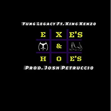 Exes & Hoes (feat. King Kenzo)