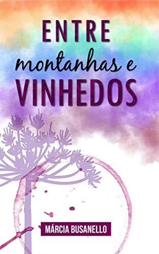 Entre Montanhas e Vinhedos (Portuguese Edition)