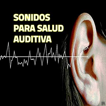 Sonidos para Salud Auditiva