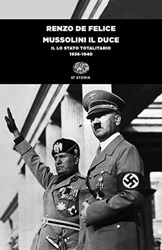 Mussolini il duce. Lo stato totalitario (1936-1940) (Vol. 2)
