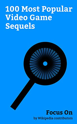 Focus On: 100 Most Popular Video Game Sequels: Tekken 7, The Witcher 3: Wild Hunt, The Elder Scrolls V: Skyrim, Uncharted 4: A Thief's End, Kingdom Hearts ... Arkham Knight, etc. (English Edition)