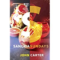 Sangria Sundays: 470+Recipes of Sangrias Kindle Edition