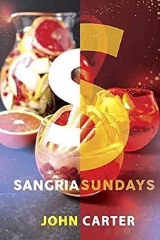 Sangria Sundays: 470+Recipes of Sangrias, Cocktails Alcoholic Party Drinks