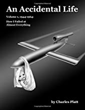 An Accidental Life: Volume 1, 1944-1964: How I Failed at Almost Everything