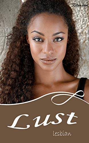 black lesbian romance: Lust (black lesbians sex) (English Edition)