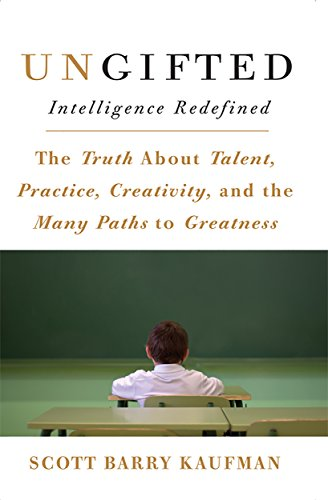 Ungifted: Intelligence Redefined by [Scott Kaufman]