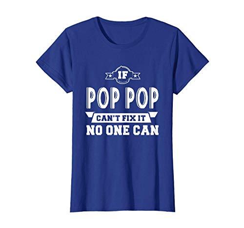 Shiyiqi1q T-Shirt Funny Gift If Pop Pop Can\'t Fix It No One Can Grandpa Men