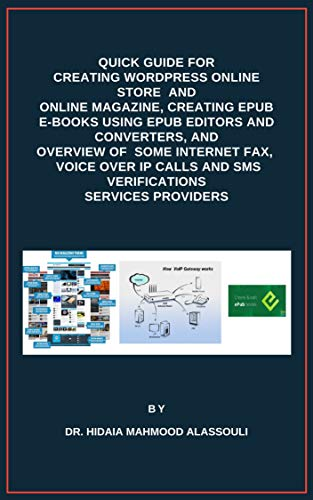 Quick Guide for Creating Wordpress Online Store and Online Magazine, Creating EPUB E-books Using EPUB Editors and Converters, and Overview of Some Internet ... and SMS Verifications Services Providers
