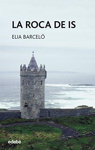 La Roca de Is de Elia Barceló