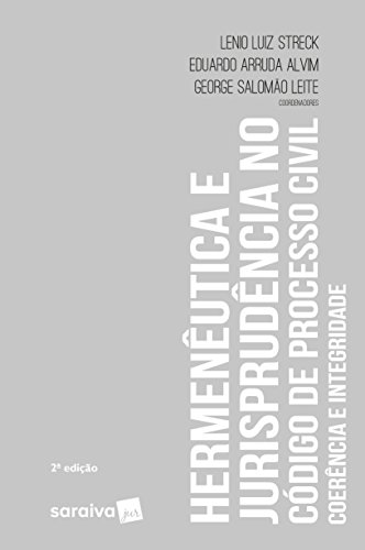 Hermenêutica e jurisprudência no novo Código de Processo Civil - 2ª edição de 2018: Coerência e integridade