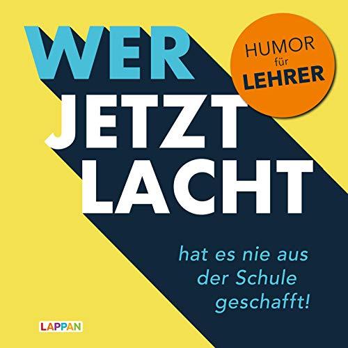 Wer jetzt lacht, hat es nie aus der Schule geschafft: Humor für Lehrer
