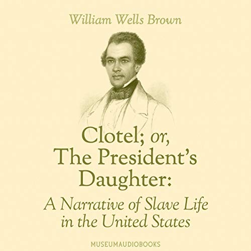 Clotel; or, The President's Daughter cover art